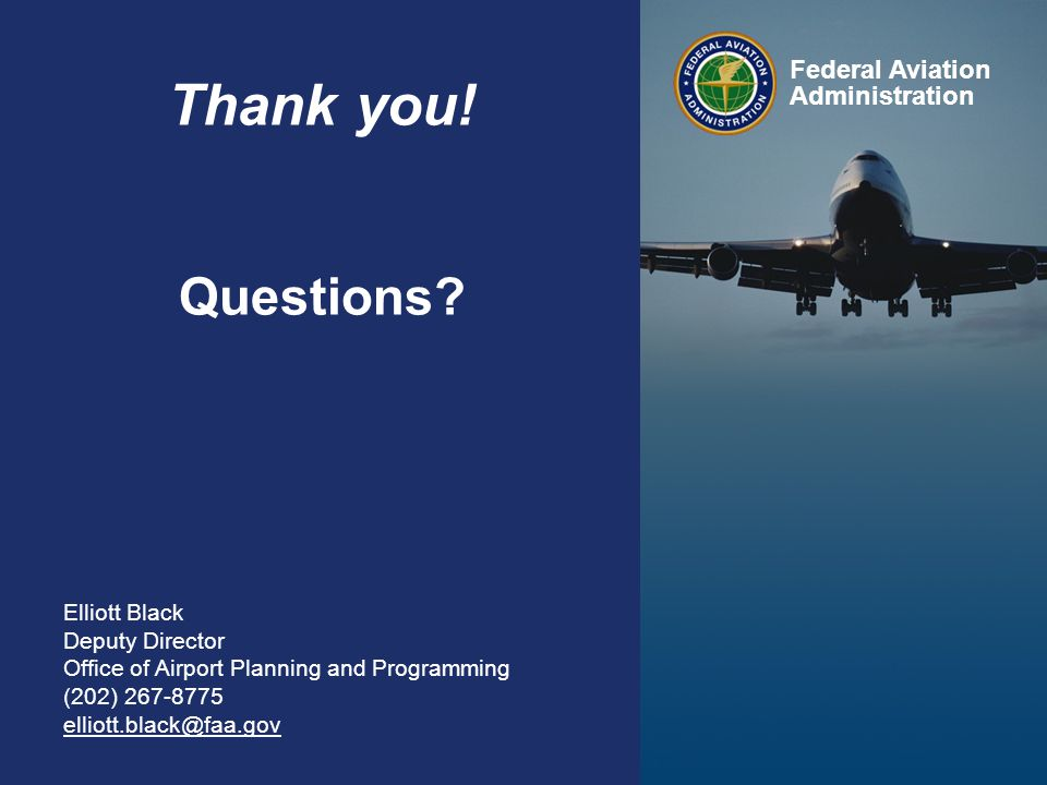 Thank you! Questions Federal Aviation Administration Federal Aviation