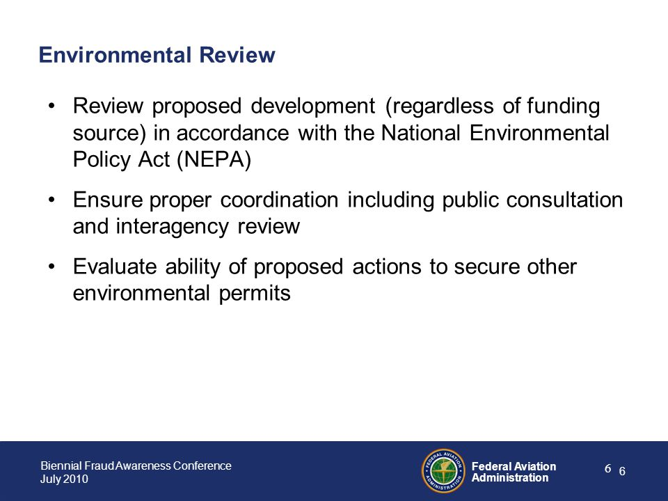 Environmental Review Review proposed development (regardless of funding source) in accordance with the National Environmental Policy Act (NEPA)