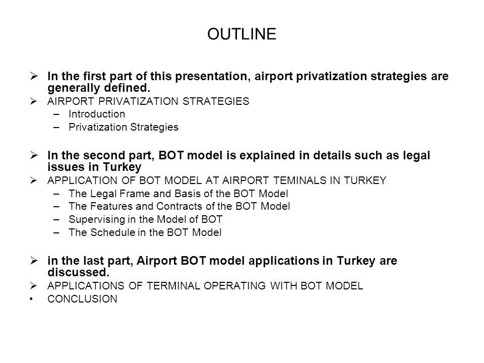 OUTLINE In the first part of this presentation, airport privatization strategies are generally defined.