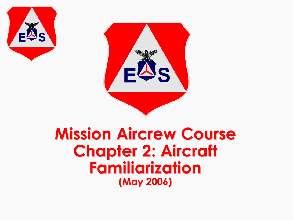 Mission Aircrew Course Chapter 2: Aircraft Familiarization (May 2006)