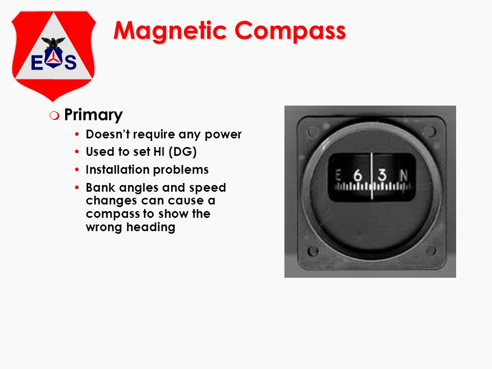 Magnetic Compass Primary Doesn't require any power Used to set HI (DG)
