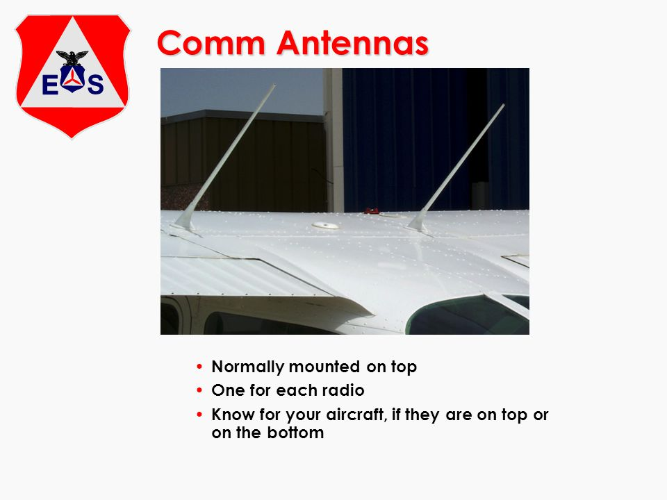 Comm Antennas Normally mounted on top One for each radio