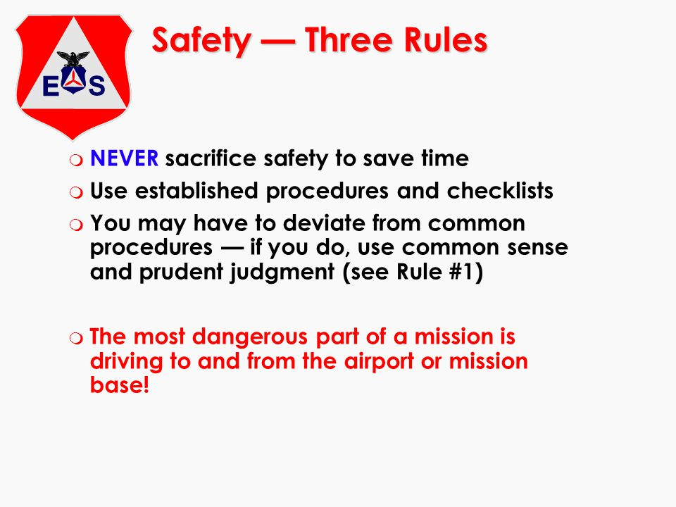 Safety — Three Rules NEVER sacrifice safety to save time