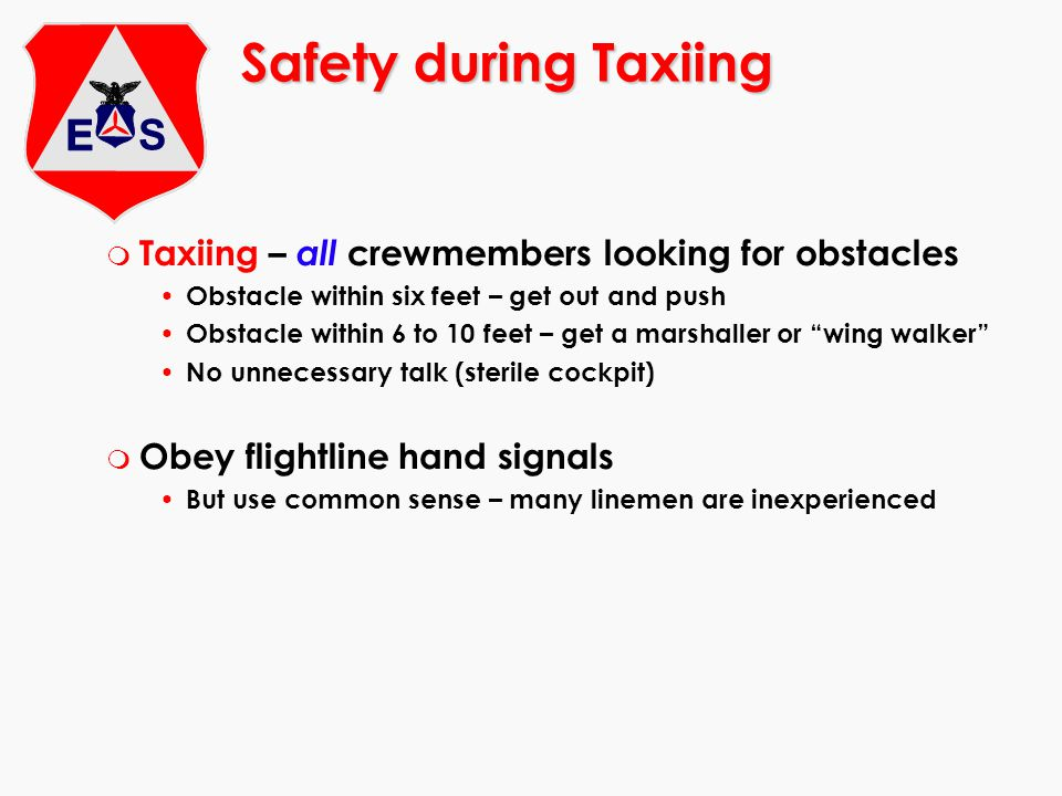 Safety during Taxiing Taxiing – all crewmembers looking for obstacles