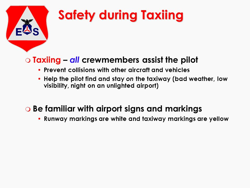 Safety during Taxiing Taxiing – all crewmembers assist the pilot