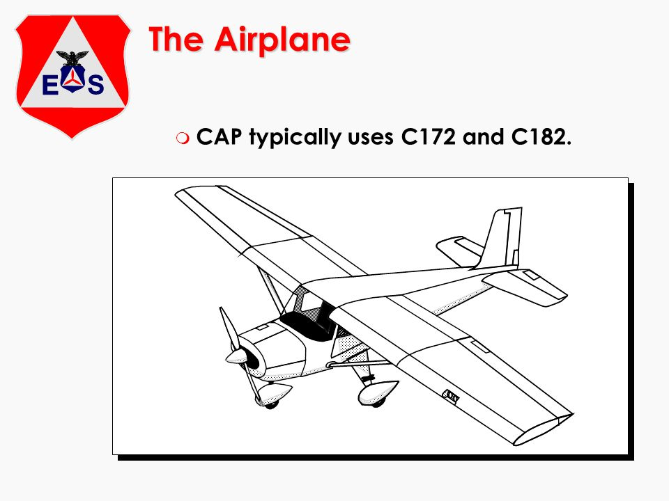 The Airplane CAP typically uses C172 and C182.