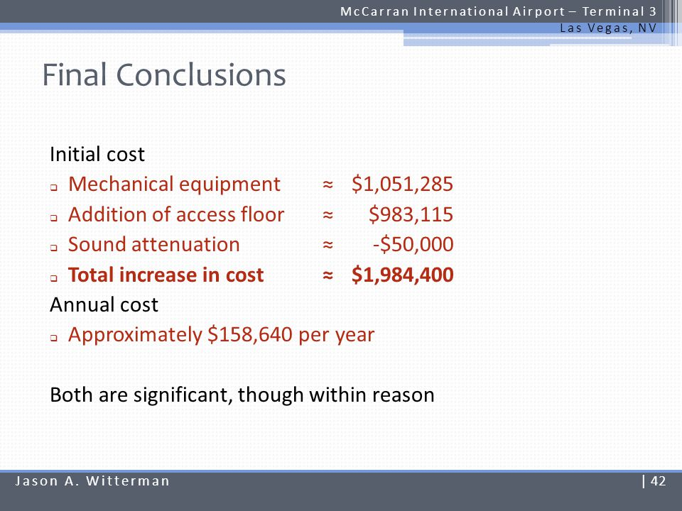 Final Conclusions Initial cost Mechanical equipment