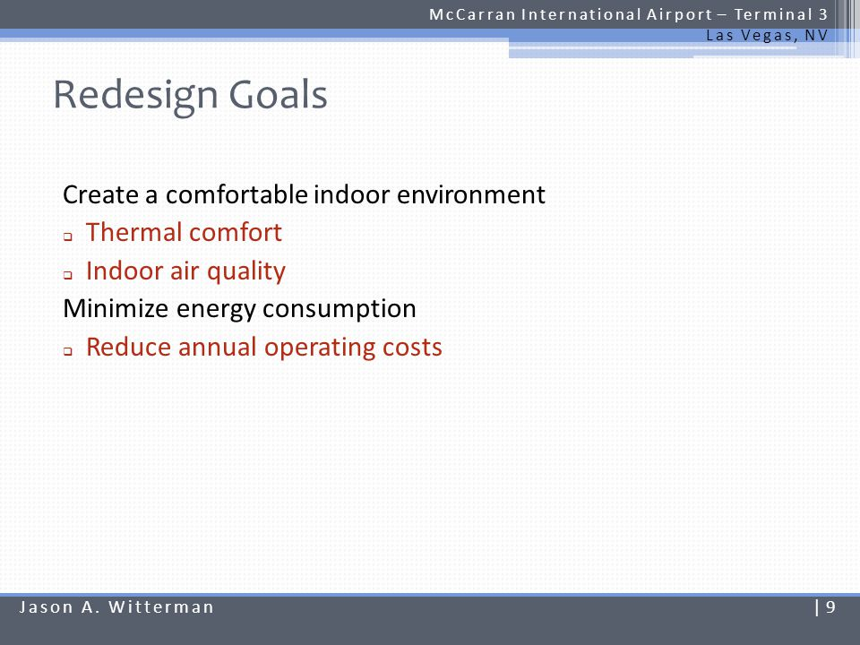 Redesign Goals Create a comfortable indoor environment Thermal comfort