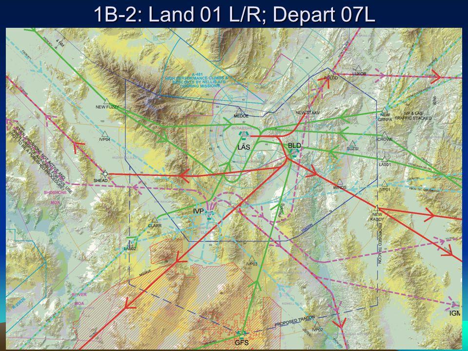 1B-2: Land 01 L/R; Depart 07L