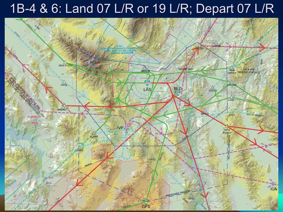 1B-4 & 6: Land 07 L/R or 19 L/R; Depart 07 L/R