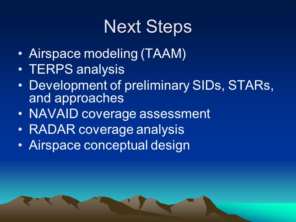 Next Steps Airspace modeling (TAAM) TERPS analysis