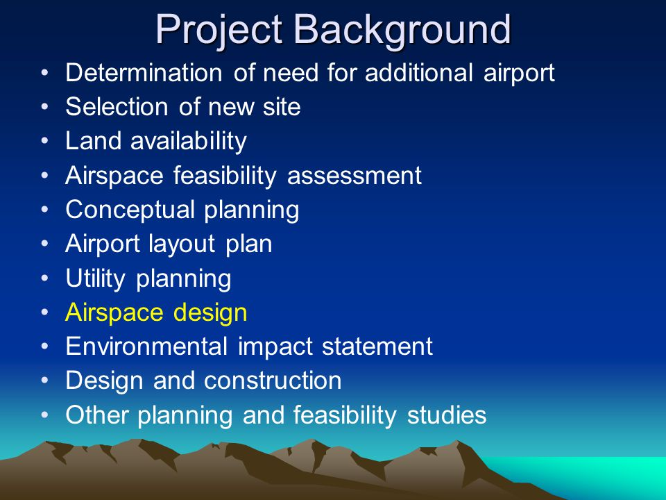 Project Background Determination of need for additional airport