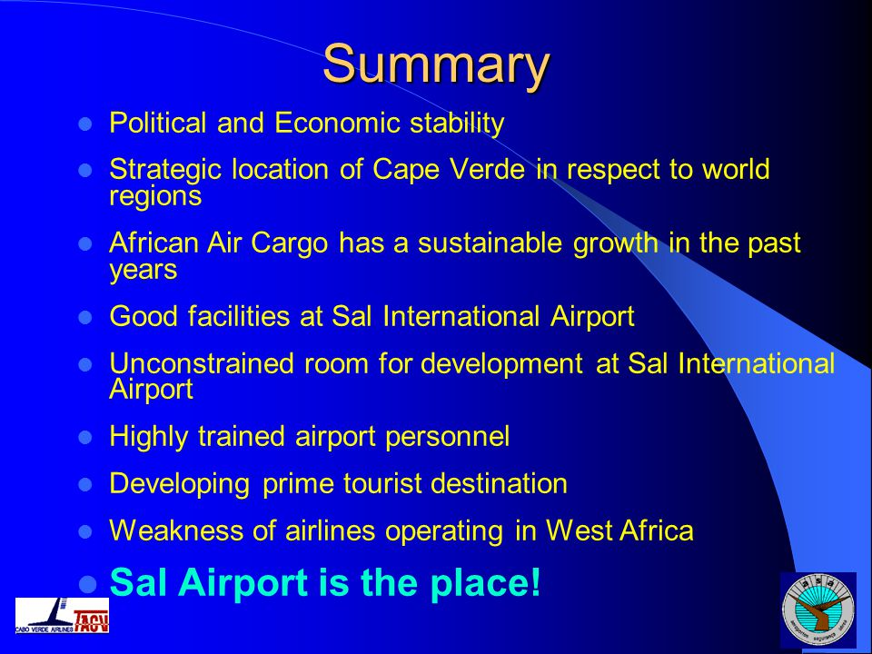 Summary Sal Airport is the place! Political and Economic stability