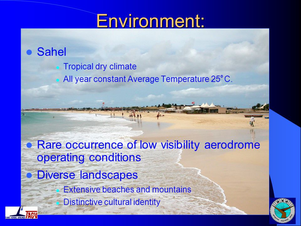 Environment: Sahel. Tropical dry climate. All year constant Average Temperature 25o C.