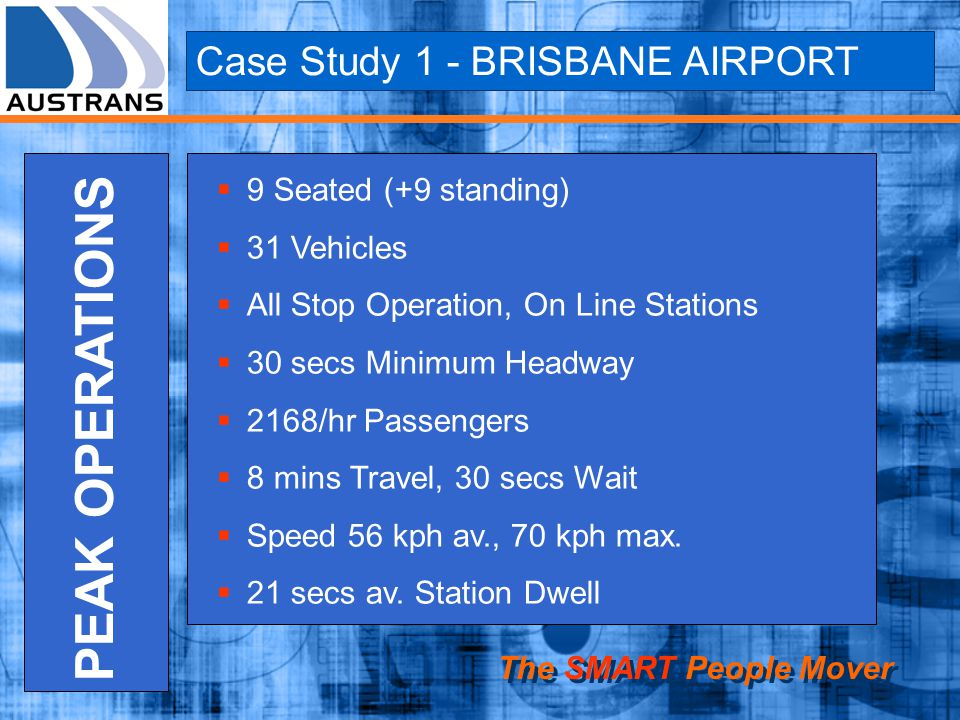 PEAK OPERATIONS Case Study 1 - BRISBANE AIRPORT 9 Seated (+9 standing)