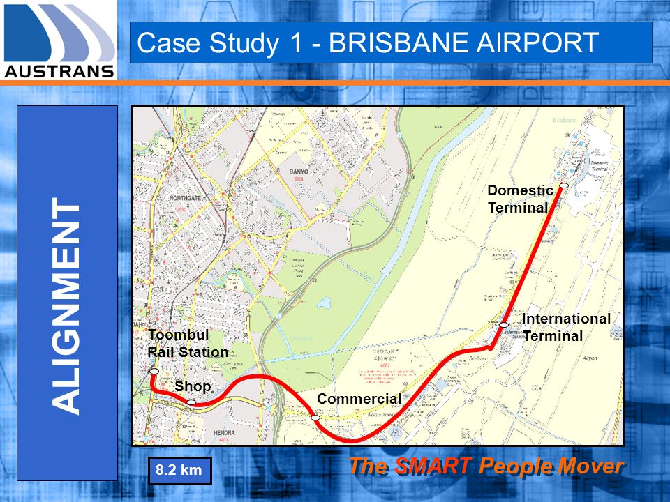 ALIGNMENT Case Study 1 - BRISBANE AIRPORT The SMART People Mover