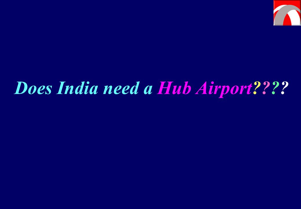 Does India need a Hub Airport