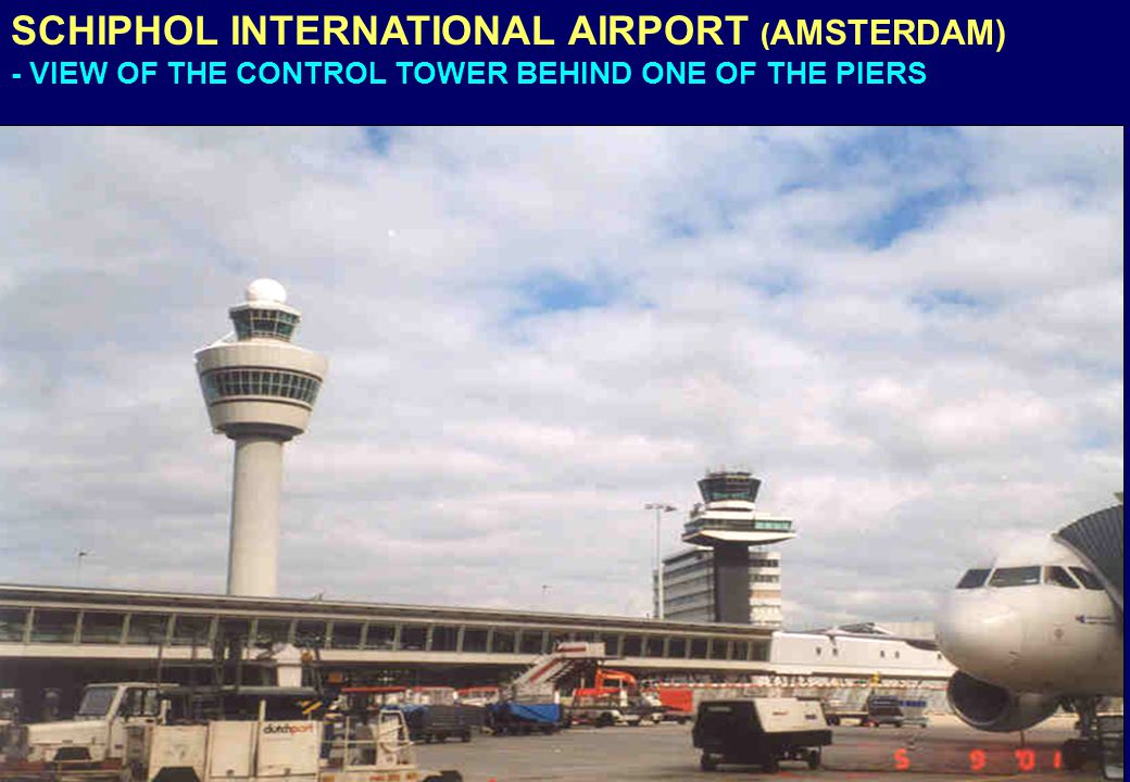SCHIPHOL INTERNATIONAL AIRPORT (AMSTERDAM)