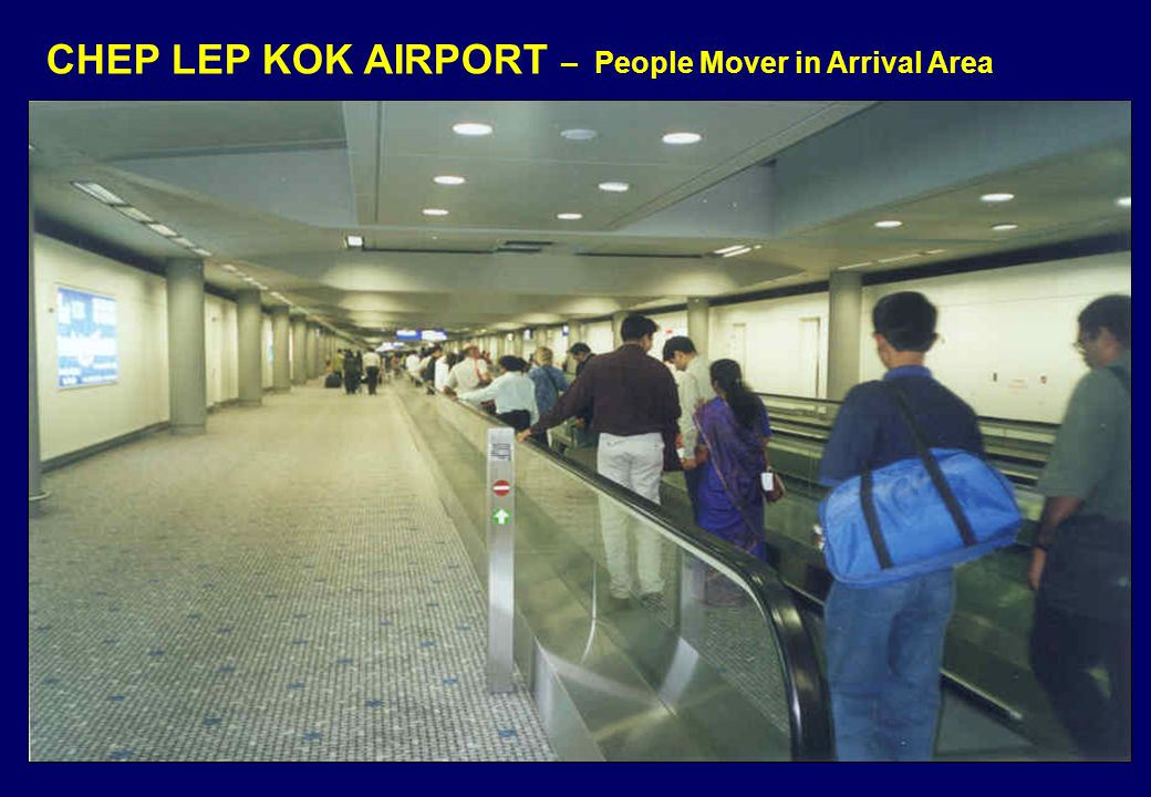 CHEP LEP KOK AIRPORT – People Mover in Arrival Area