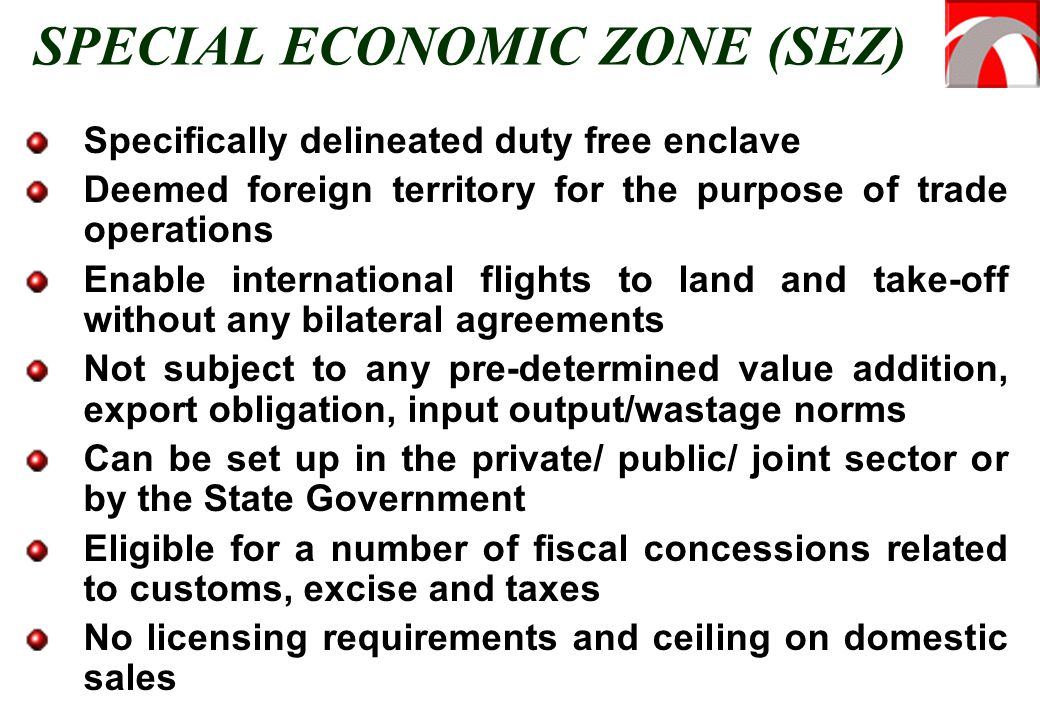 SPECIAL ECONOMIC ZONE (SEZ)