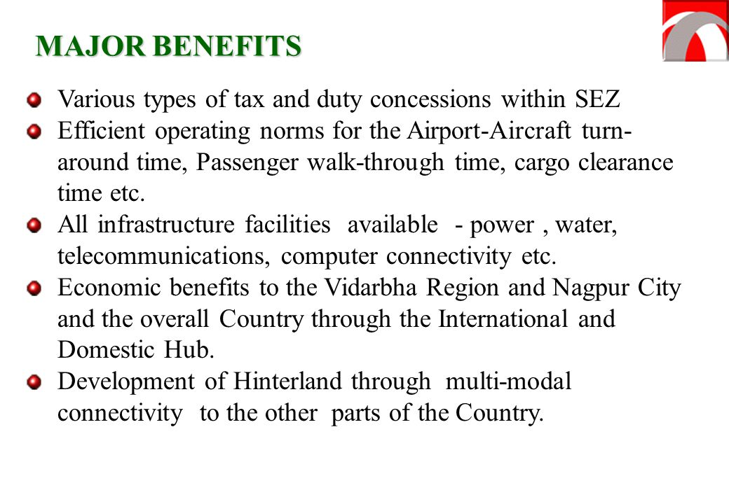 MAJOR BENEFITS Various types of tax and duty concessions within SEZ