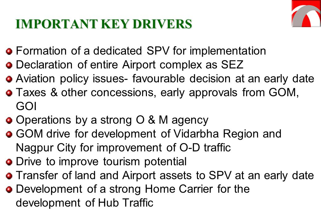 IMPORTANT KEY DRIVERS Formation of a dedicated SPV for implementation