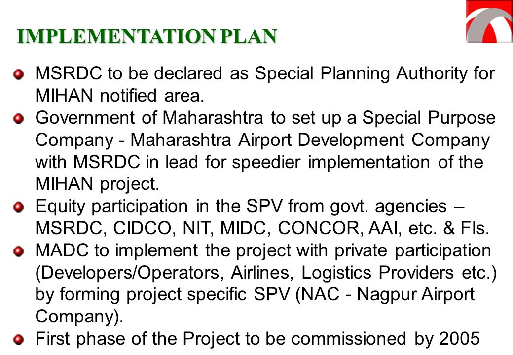 IMPLEMENTATION PLAN MSRDC to be declared as Special Planning Authority for MIHAN notified area.