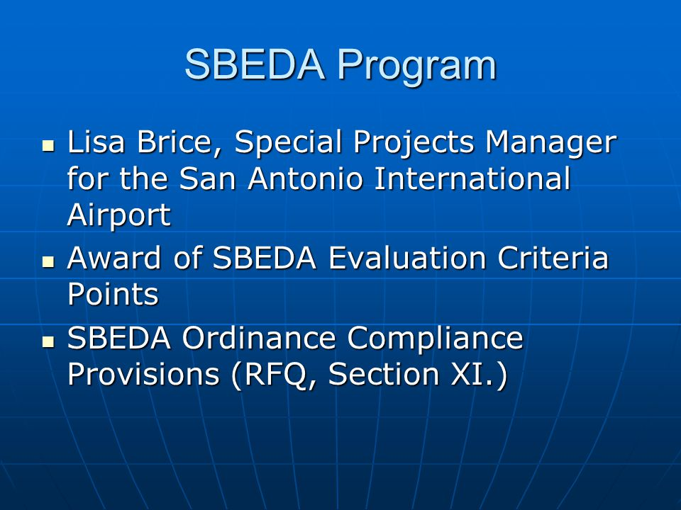 SBEDA Program Lisa Brice, Special Projects Manager for the San Antonio International Airport. Award of SBEDA Evaluation Criteria Points.