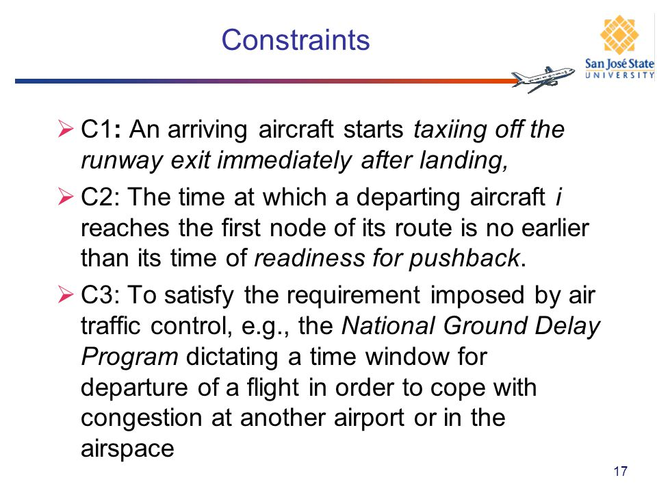Constraints C1: An arriving aircraft starts taxiing off the runway exit immediately after landing,