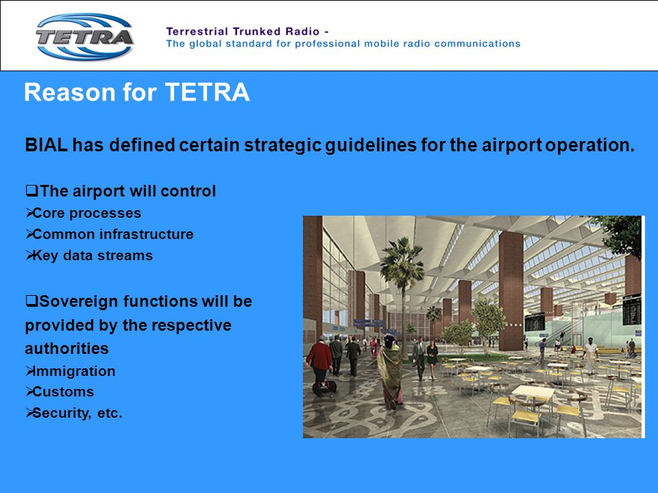 Reason for TETRA BIAL has defined certain strategic guidelines for the airport operation. The airport will control.
