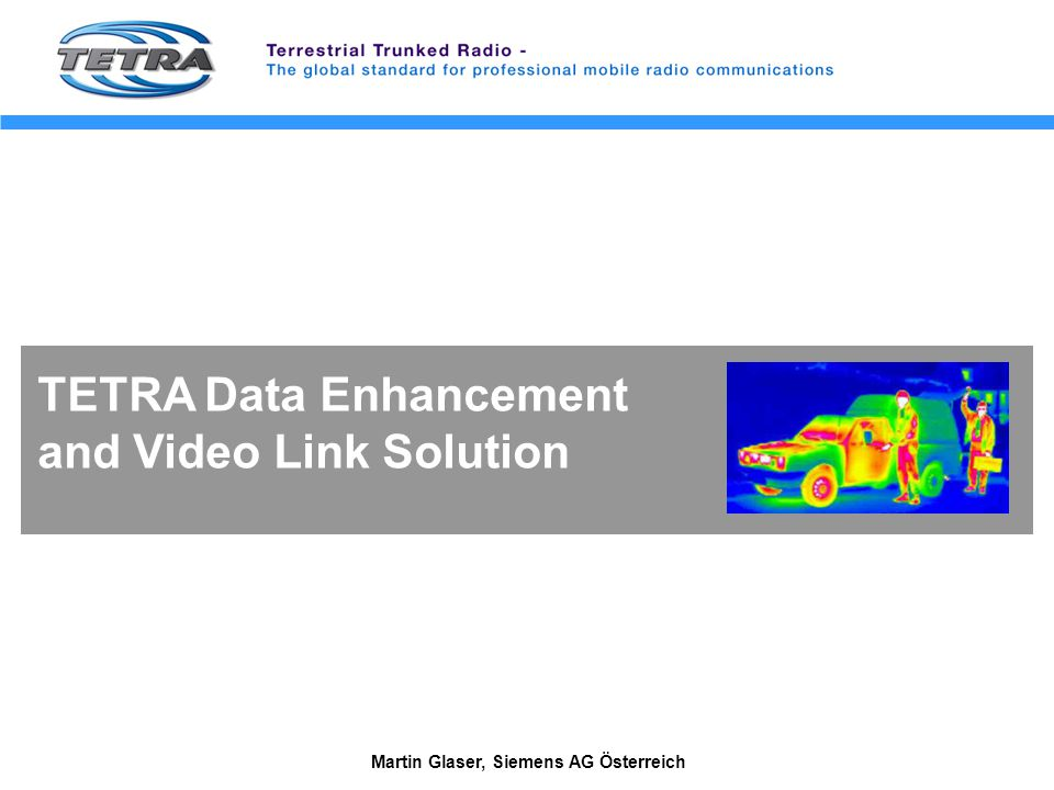 TETRA Data Enhancement and Video Link Solution