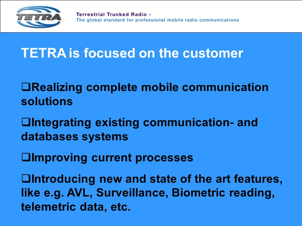 TETRA is focused on the customer