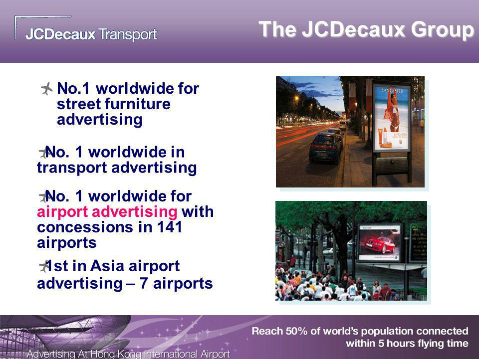 The JCDecaux Group No.1 worldwide for street furniture advertising