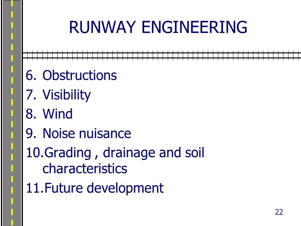 RUNWAY ENGINEERING Obstructions Visibility Wind Noise nuisance