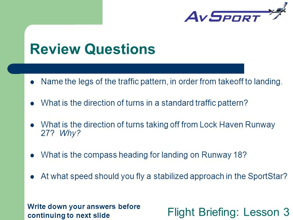 Review Questions Name the legs of the traffic pattern, in order from takeoff to landing.