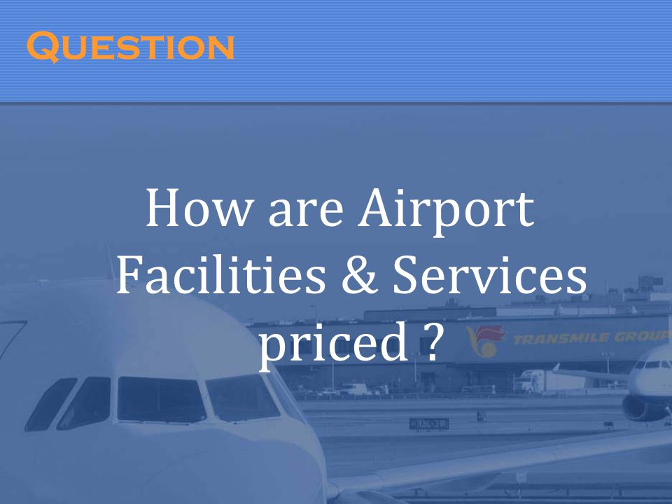 How are Airport Facilities & Services priced