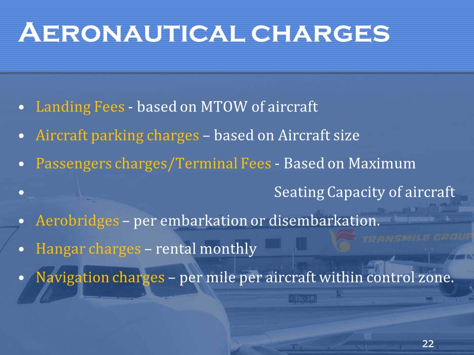 Aeronautical charges Landing Fees - based on MTOW of aircraft