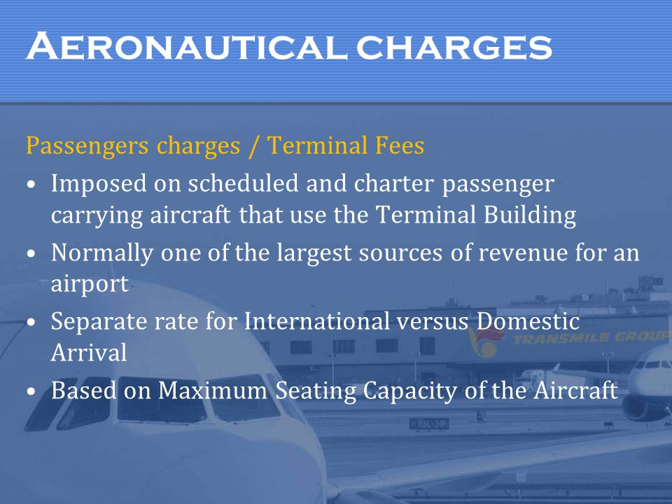 Aeronautical charges Passengers charges / Terminal Fees