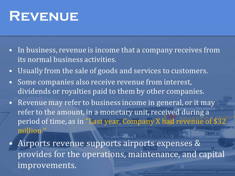 Revenue In business, revenue is income that a company receives from its normal business activities.