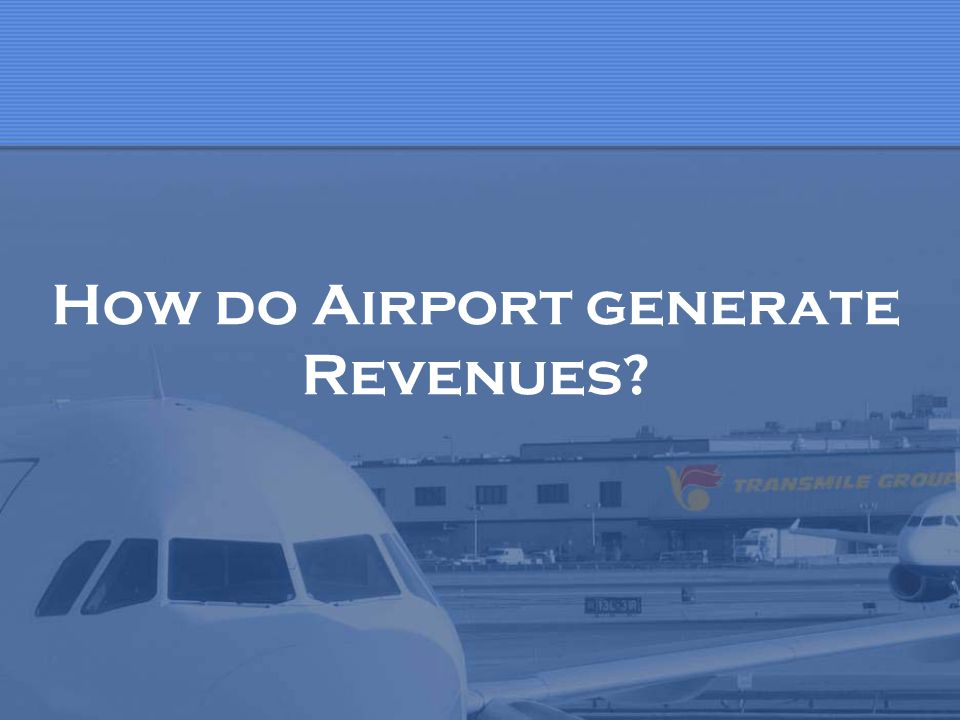 How do Airport generate Revenues
