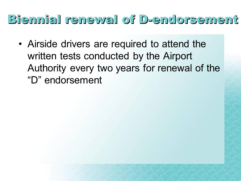 Biennial renewal of D-endorsement