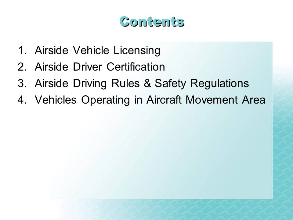 Contents Airside Vehicle Licensing Airside Driver Certification