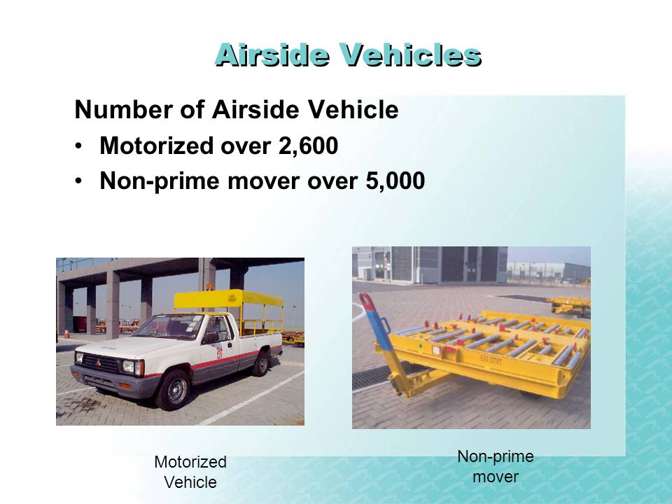 Airside Vehicles Number of Airside Vehicle Motorized over 2,600