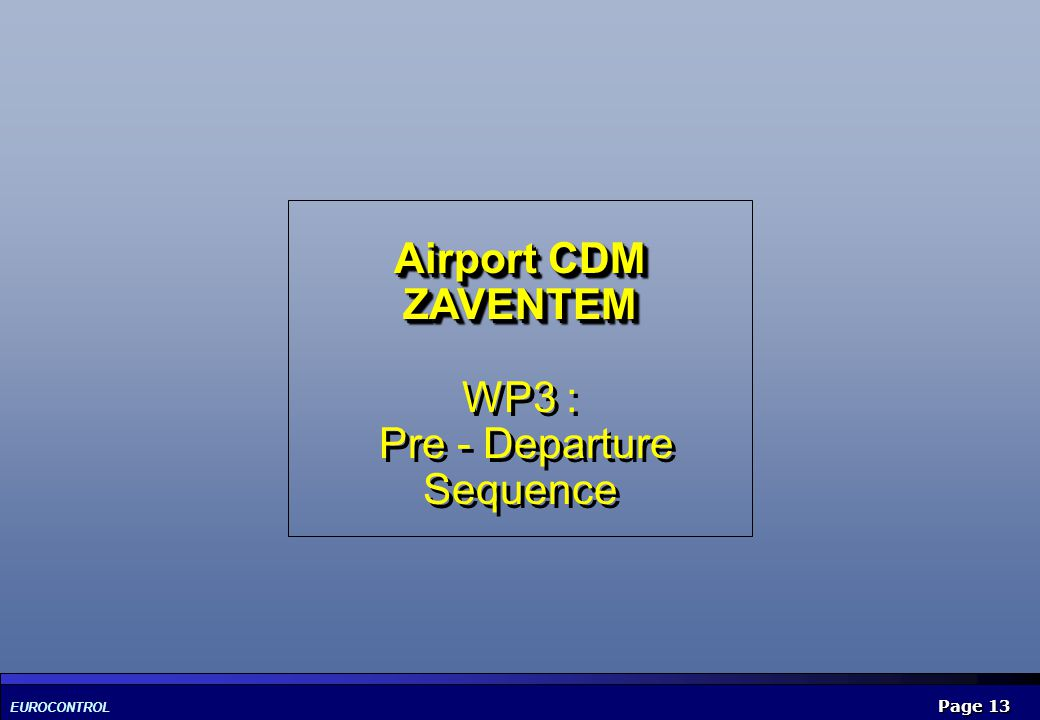 Airport CDM ZAVENTEM WP3 : Pre - Departure Sequence