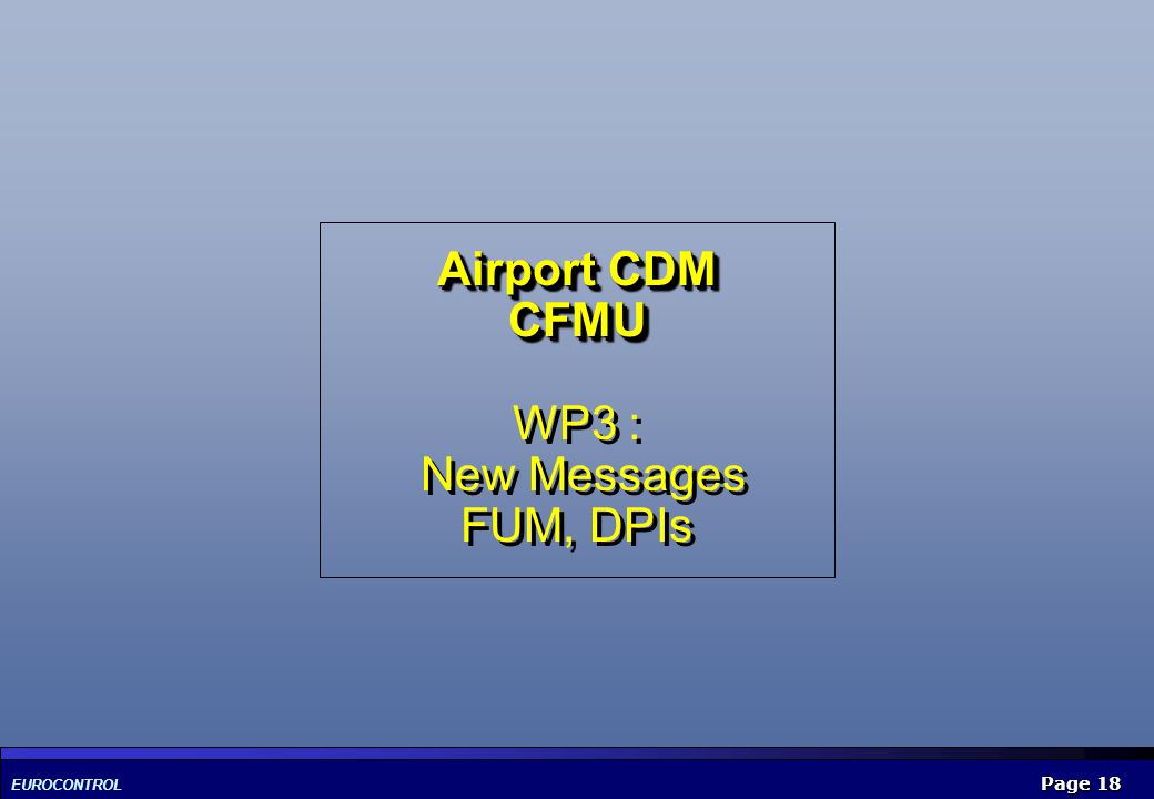 Airport CDM CFMU WP3 : New Messages FUM, DPIs