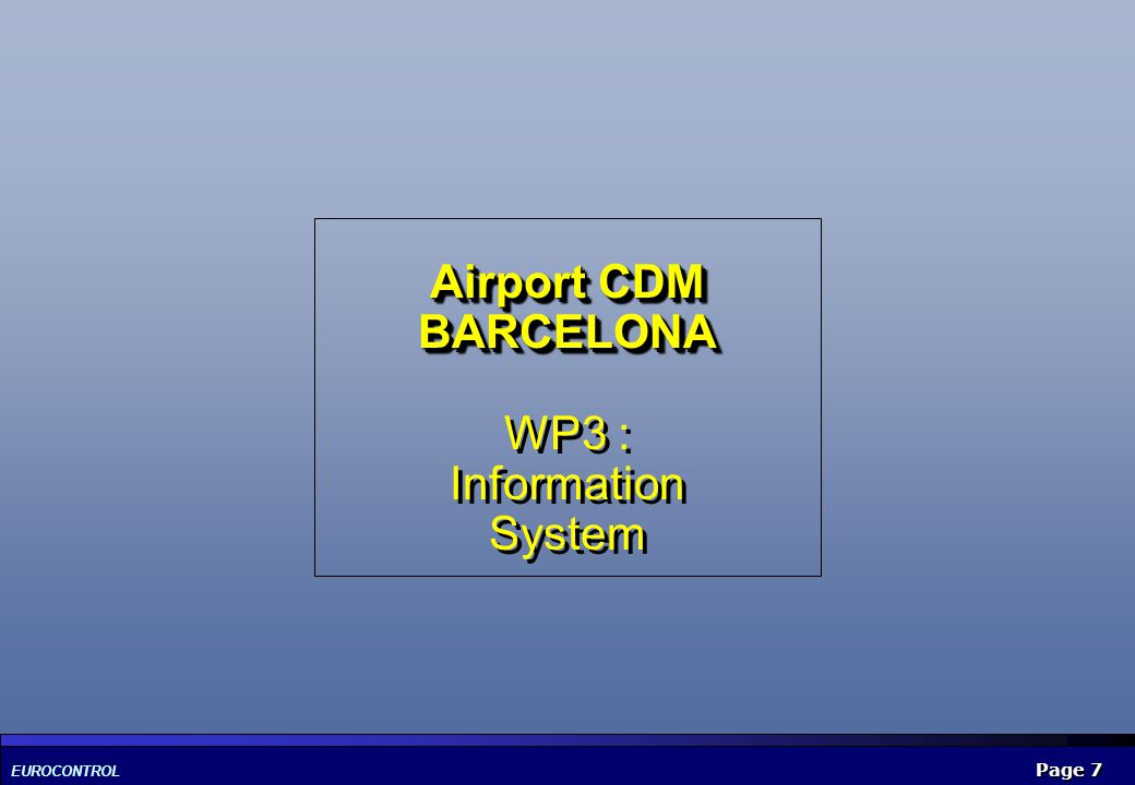 Airport CDM BARCELONA WP3 : Information System