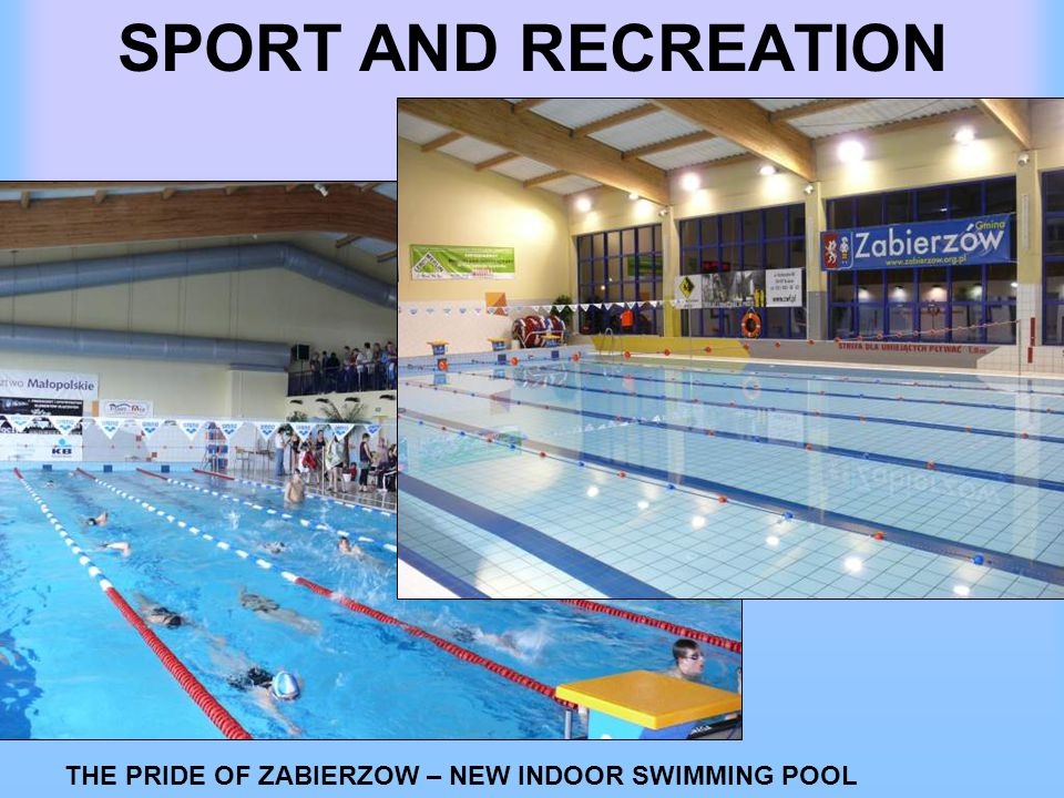 SPORT AND RECREATION THE PRIDE OF ZABIERZOW – NEW INDOOR SWIMMING POOL