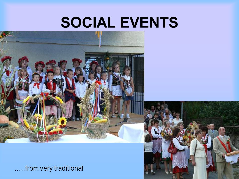 SOCIAL EVENTS …..from very traditional