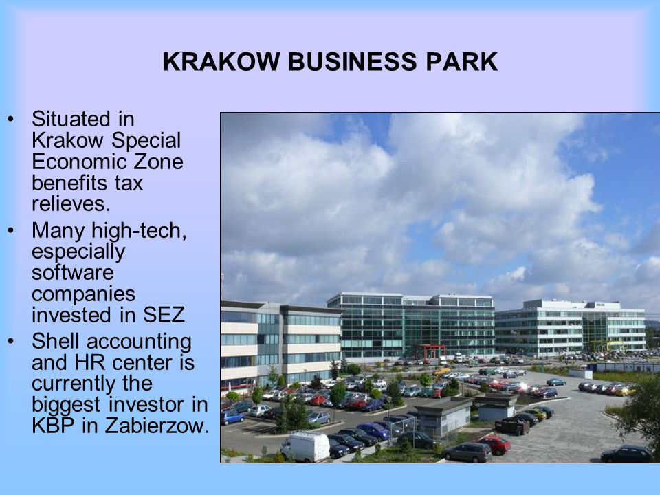KRAKOW BUSINESS PARK Situated in Krakow Special Economic Zone benefits tax relieves. Many high-tech, especially software companies invested in SEZ.