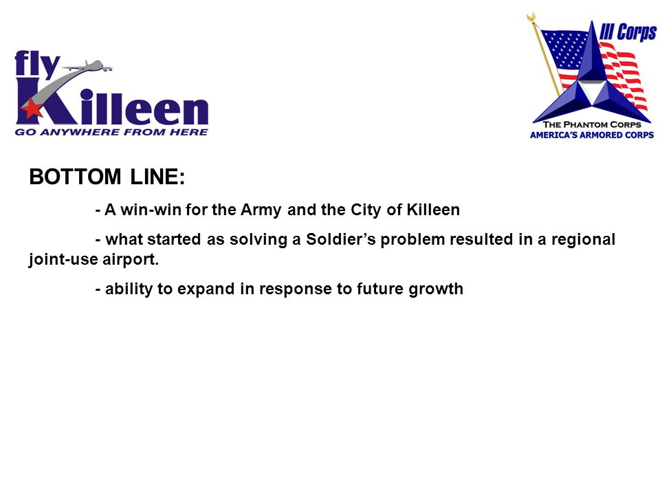 BOTTOM LINE: - A win-win for the Army and the City of Killeen